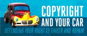 Car Copyright Right To Tinker And Repair DRM