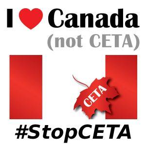 CETA I Love Canada #stopCETA