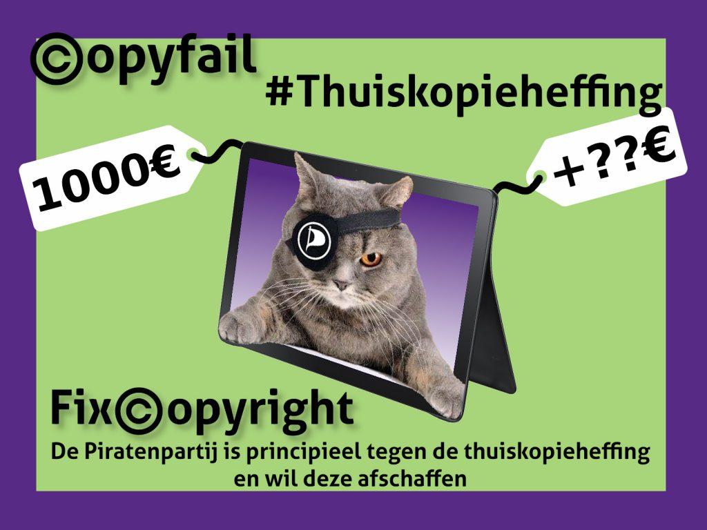 Copyfail #Thuiskopieheffing; pirate cat; Fix copyright - De Piratenpartij is principieel tegen de thuiskopieheffing en wil deze afschaffen.
